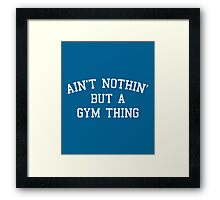 A Gym Thing Quote Framed Print