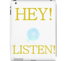 Hey, Listen! (in white) iPad Case/Skin