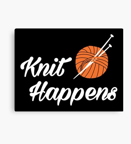 Knit happens Canvas Print