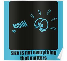 Size is not everything that matters Poster