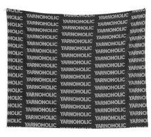 Yarnoholic Wall Tapestry
