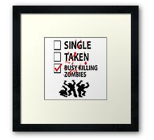 Too busy killing zombies Framed Print