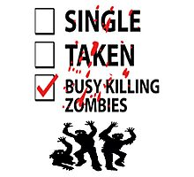 Too busy killing zombies Photographic Print
