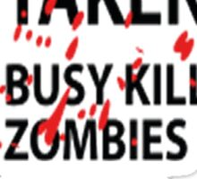 Too busy killing zombies Sticker