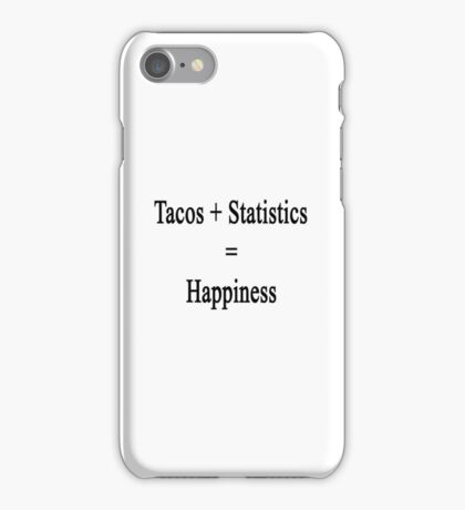 Tacos + Statistics = Happiness  iPhone Case/Skin