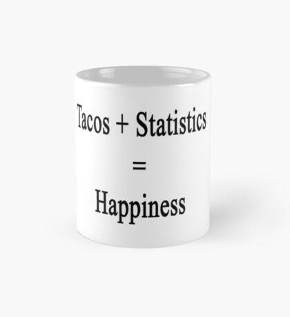 Tacos + Statistics = Happiness  Mug