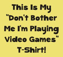 Don't Bother Me Video Games Kids Clothes