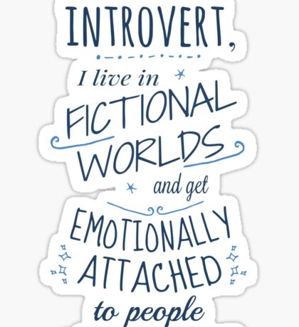 introvert, fictional worlds, fictional characters Sticker