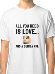 Love And A Guinea Pig Classic T-Shirt