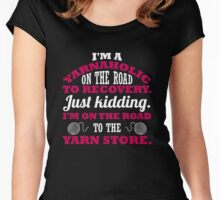 I'm a yarnaholic on the road to recovery. Just kidding... Women's Fitted Scoop T-Shirt