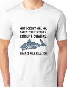Sharks Will Kill You Unisex T-Shirt