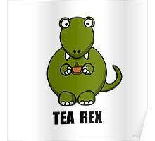 Tea Rex Dinosaur Poster