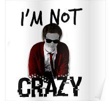 Spencer Reid    I'm not crazy Poster