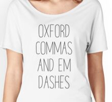 Oxford Commas And Em Dashes Women's Relaxed Fit T-Shirt