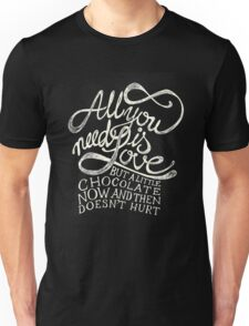 All You need is Love & Chocolate Unisex T-Shirt