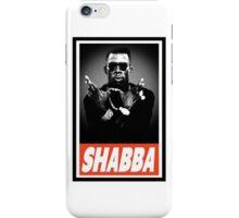 Shabba iPhone Case/Skin