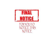 Final Notice T-Shirt  Photographic Print