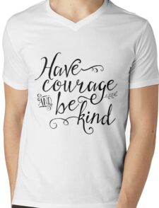 Have Courage and Be Kind Mens V-Neck T-Shirt