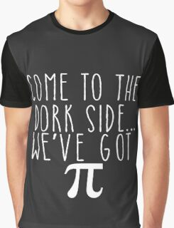 Pi Day Humor Come to the Dork Side Graphic T-Shirt