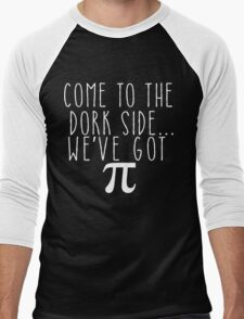 Pi Day Humor Come to the Dork Side Men's Baseball ¾ T-Shirt