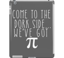 Pi Day Humor Come to the Dork Side iPad Case/Skin