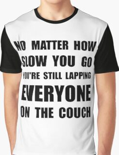 Lapping The Couch Graphic T-Shirt
