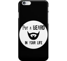Put a beard in your life iPhone Case/Skin