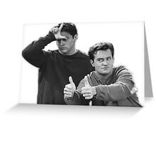 Chandler and Joey Greeting Card