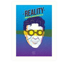 Reality Art Print