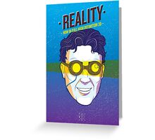 Reality Greeting Card