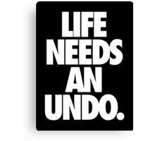 LIFE NEEDS AN UNDO. - Alternate Canvas Print