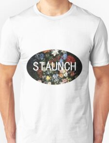 STAUNCH T-Shirt