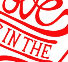 LOVE IS IN THE AIR Sticker