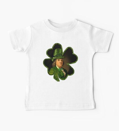 Lucky Ben Franklin Ready for St Patricks Day Baby Tee
