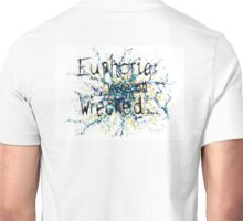 Euphoria; We're all wrecked... Unisex T-Shirt