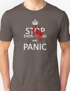 Stop Everything and Panic Unisex T-Shirt