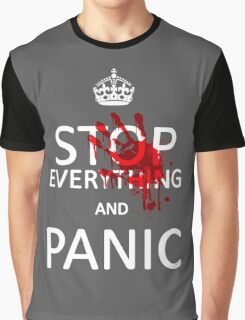 Stop Everything and Panic Graphic T-Shirt