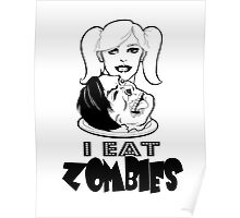 """""""I Eat Zombies"""" graphic Poster"""