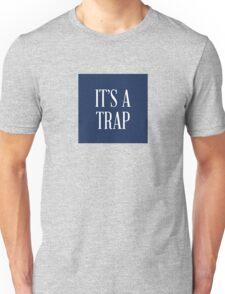 It's a Trap Unisex T-Shirt