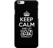 Keep Calm And Let Ian Handle It iPhone Case/Skin