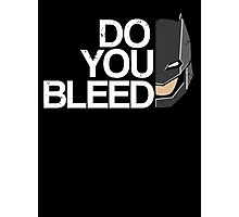 Do you Bleed Photographic Print