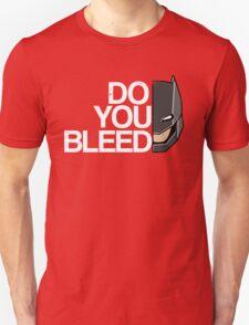 Do you Bleed T-Shirt