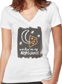 Workin' on my Night Cheese Women's Fitted V-Neck T-Shirt