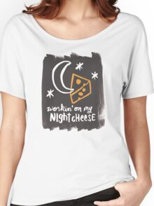 Workin' on my Night Cheese Women's Relaxed Fit T-Shirt