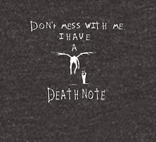 Don't Mess With Me - I Have A Death Note Unisex T-Shirt