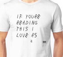 If You Are Reading This I Love R5 Unisex T-Shirt