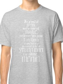 In a Land of Myth... Merlin (white) Classic T-Shirt