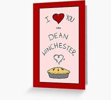 Like Dean Winchester loves Pie (Fandom Valentine) Greeting Card