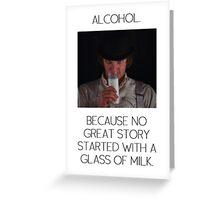 ALCOHOL vs MILK Greeting Card