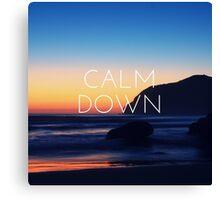 Calm down Canvas Print